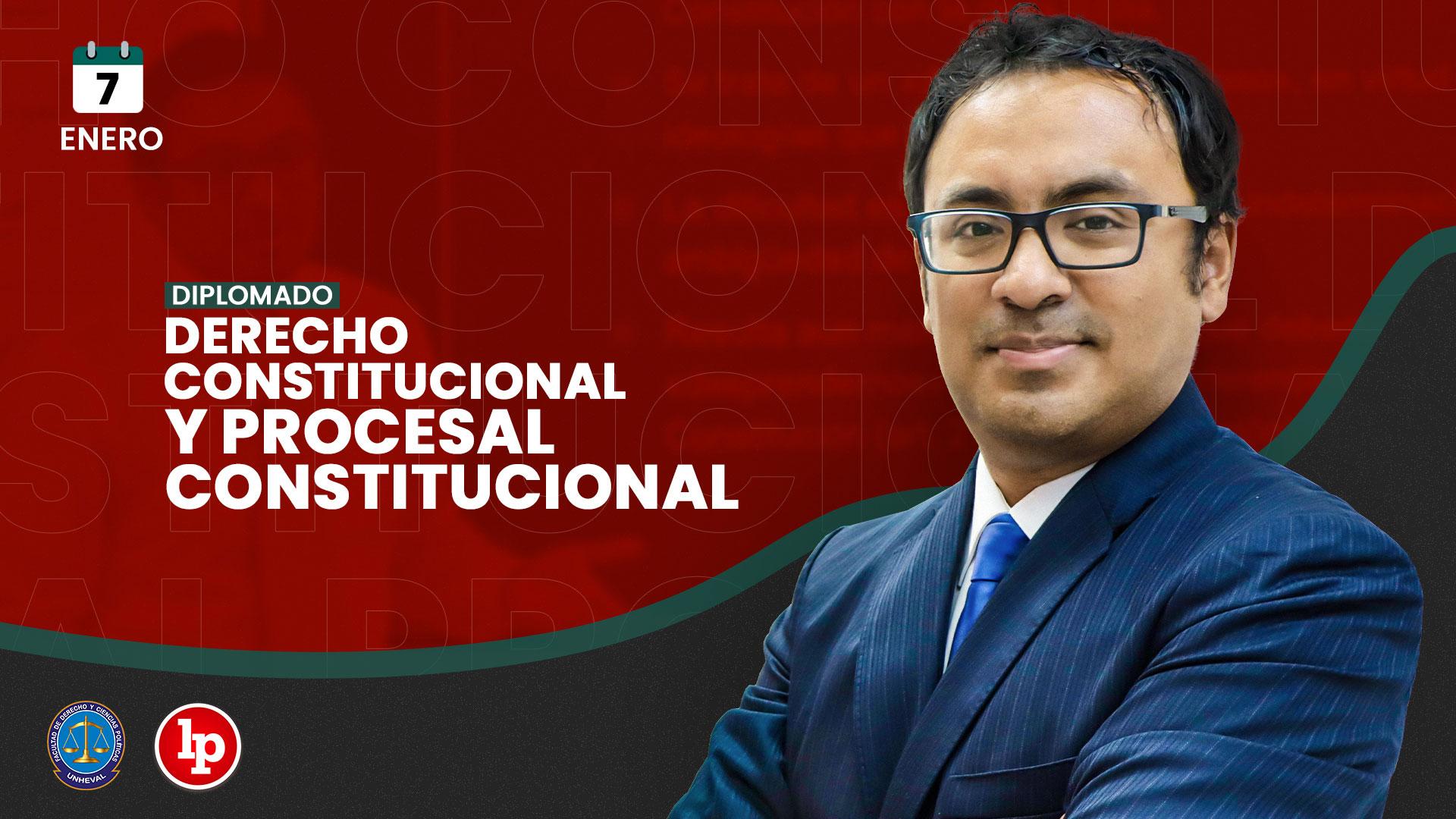 Diplomado Derecho constitucional y procesal constitucional. Inicio: 7 de enero