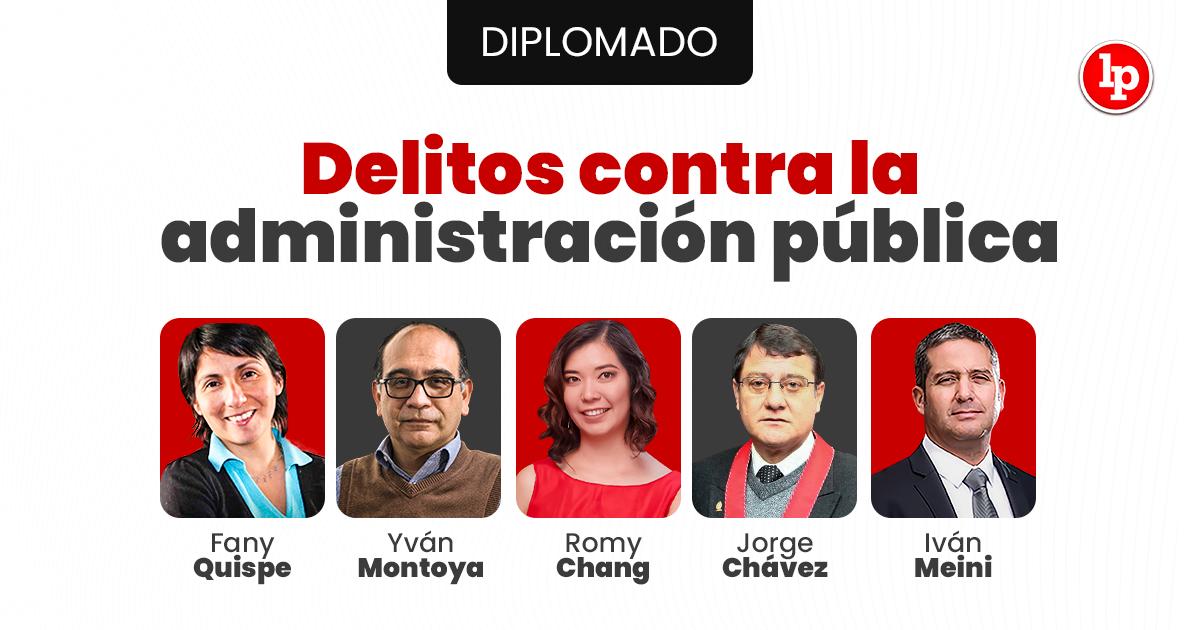 Diplomado en Delitos contra la administración pública. Inicio 13 de julio 2021