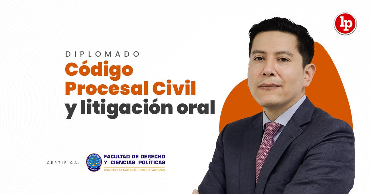 Diplomado Código Procesal Civil y litigación oral. Inicio 10 de agosto 2021