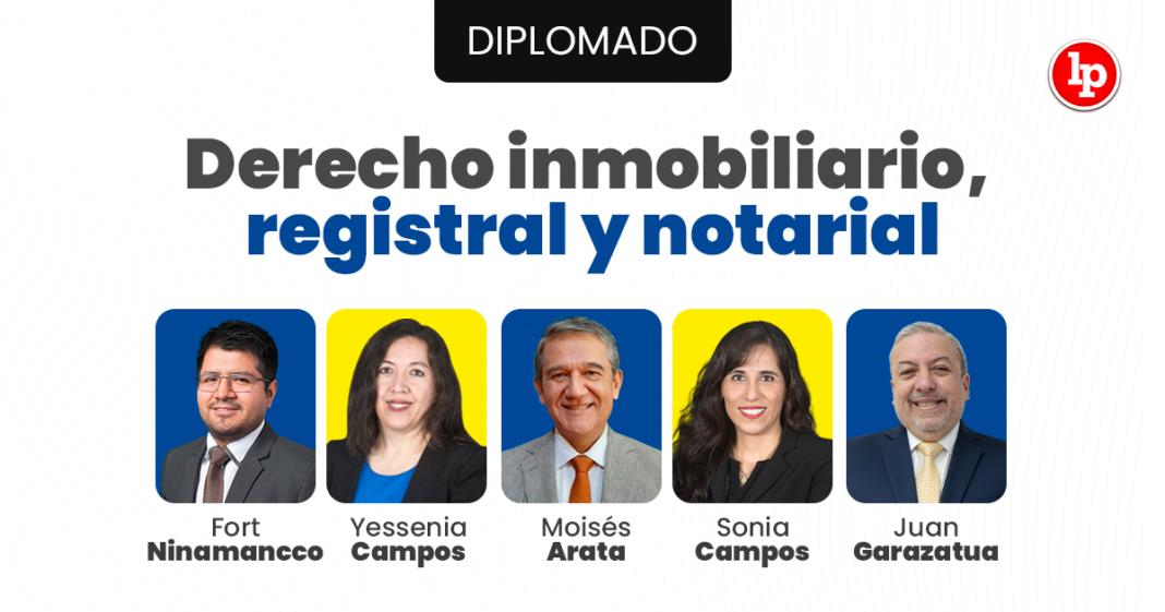 Diplomado de derecho inmobiliario, registral y notarial. Inicio 16 de octubre 2021